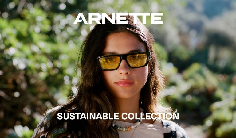 ARNETTE POSITIVE, a new approach to sustainability
